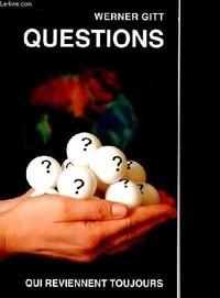 Werner Gitt - Questions qui reviennent toujours.