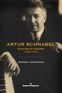 Werner Grünzweig et Philippe Olivier - Artur Schnabel - Une biographie.