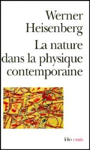 Werner Heisenberg - La nature dans la physique contemporaine.