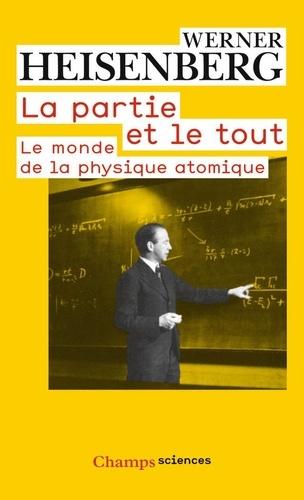 Werner Heisenberg - La partie et le tout.