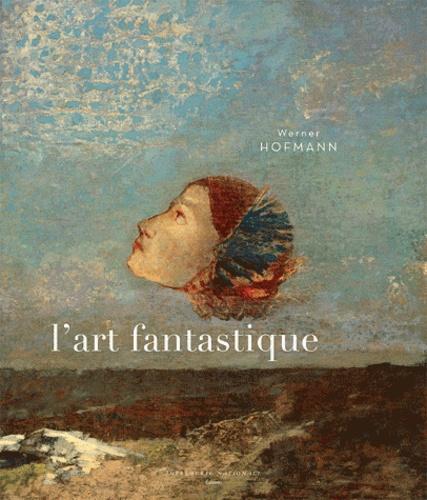 Werner Hofmann - L'art fantastique.