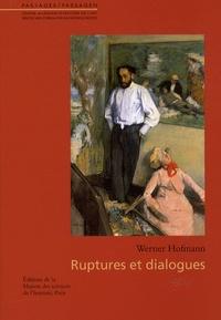 Werner Hofmann - Ruptures et dialogues.