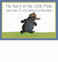 Werner Holzwarth et Wolf Erlbruch - Story of the Little Mole who knew it was none of his business.