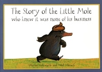 Werner Holzwarth et Wolf Erlbruch - The Story of the Little Mole who knew it was none of his business.