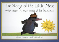 Werner Holzwarth et Wolf Erlbruch - The Story of the Little Mole - Who knew it was none of his business.
