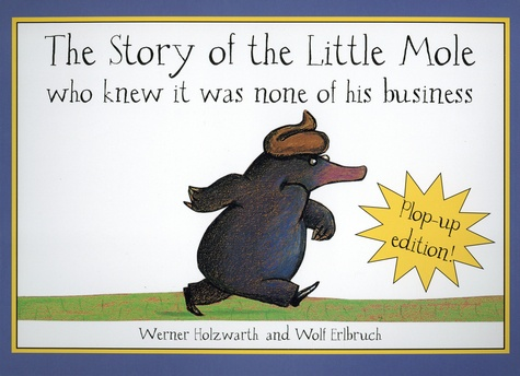 The Story of the Little Mole. Who knew it was none of his business