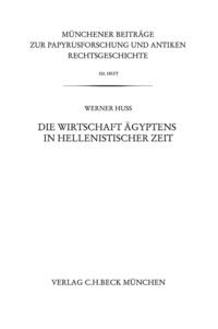 Werner Huß - Die Wirtschaft Ägyptens in hellenistischer Zeit.