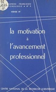 Werner Iff - La motivation à l'avancement professionnel - Recherche d'une méthode objective de mesure.