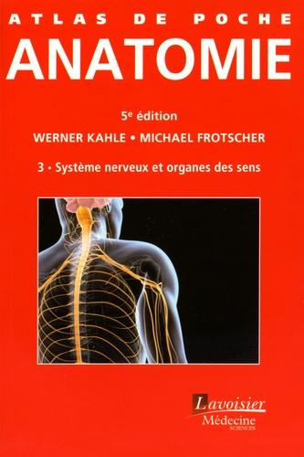 Werner Kahle et Michael Frotscher - Atlas de poche d'anatomie - Tome 3, Système nerveux et organes des sens.