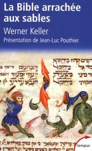 Werner Keller - La Bible arrachée aux sables.