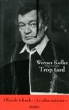 Werner Kofler - Trop tard - Tiefland, obsession.