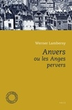 Werner Lambersy - Anvers ou Les Anges pervers.