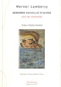 Werner Lambersy - Dernières nouvelles d'Ulysse - Avis de recherche.