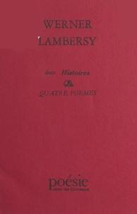Werner Lambersy - Deux histoires et quatre poèmes.