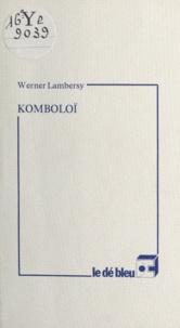 Werner Lambersy - Komboloï - Suivi de Chànd-màlà.