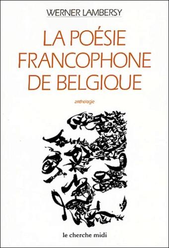Werner Lambersy - La poésie francophone de Belgique - Anthologie.