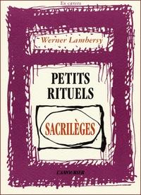 Werner Lambersy - Petits rituels sacrilèges.