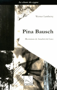 Werner Lambersy - Pina Bausch.