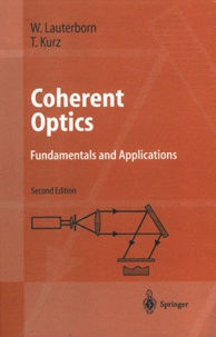 Coherent optics- Fundamentals and Applications - Werner Lauterborn |