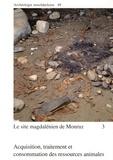 Werner Müller - Le site magdalénien de Monruz - Tome 3, Acquisition, traitement et consommation des ressources animales.