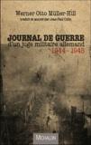 Werner Otto Müller-Hill - Journal de guerre d'un juge militaire allemand 1944-1945.