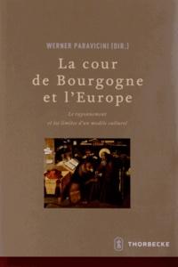 Werner Paravicini - La cour de Bourgogne et l'Europe - Le rayonnement et les limites d'un modèle culturel.