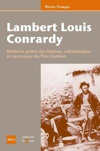 Werner Promper - Lambert Louis Conrardy - Médecin-prêtre des lépreux, collaborateur et successeur du Père Damien.