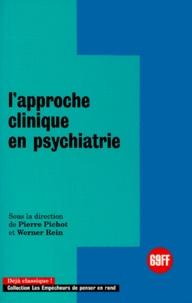 Werner Rein et Pierre Pichot - L'approche clinique en psychiatrie.
