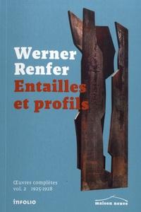 Werner Renfer - Entailles et profils - Oeuvres complètes volume 2 (1925-1928).
