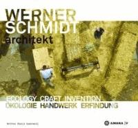 WERNER SCHMIDT architekt - Ecology Craft Invention / Ökologie Handwerk Erfindung.