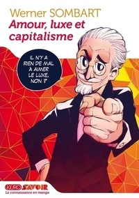 Werner Sombart - Amour, luxe et capitalisme.