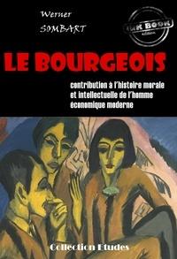 Werner Sombart - Le bourgeois : contribution à l'histoire morale et intellectuelle de l'homme économique moderne - Traduit de l'Allemand en français par le Dr S. Jankélévitch (édition intégrale).