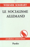 Werner Sombart - Le socialisme allemand - Une théorie nouvelle de la société.