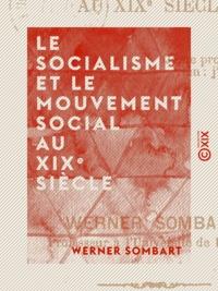 Werner Sombart - Le Socialisme et le Mouvement social au XIXe siècle.