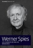 Werner Spies - Les chances de ma vie - Mémoires.