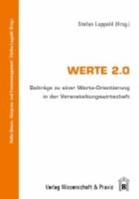 Werte 2.0 - Beiträge zu einer Werte-Orientierung in der Veranstaltungswirtschaft.