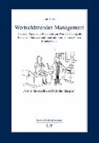 Wertschätzendes Management - Theorie, Praxis und Beispiele zur Wertschätzung als Basis von Service und Innovation im Unternehmen Krankenhaus.