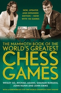 Wesley So et Michael Adams - The Mammoth Book of the World's Greatest Chess Games . - New edn.