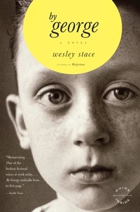 Wesley Stace - by George - A Novel.