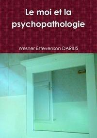 Wesner estevenson Darius - Le moi et la psychopathologie.