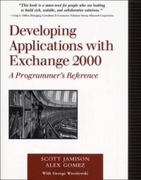 Developing Applications with Exchange 2000. A Programmer's Reference -  Wesolowski | Showmesound.org