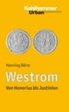 Westrom - Von Honorius bis Justinian.