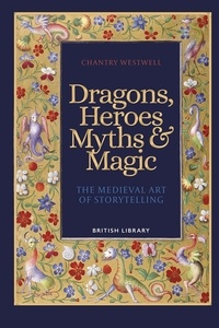 Westwell Chantry - Dragons heroes myths and magic.