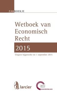 Wetboek Economisch recht 2015 - Bijgewerkt tot 1 september 2015.