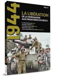 Olivier Weyrich - 1944 Hors-série N° 1 : La Libération - De la Normandie aux frontières du Reich.