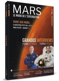 Didier Schmitt - Mars - Le mook de l'exploration N° 1 : Grande interviews - Franck De Winne, Thomas Pesquet.