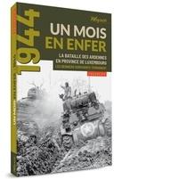 Weyrich - Un mois en enfer - La Bataille des Ardennes enprovince de Luxembourg.