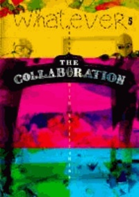 WHATEVER 5 - About the collaboration.