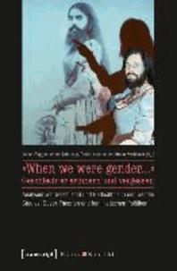 »When we were gender...« - Geschlechter erinnern und vergessen - Analysen von Geschlecht und Gedächtnis in den Gender Studies, Queer-Theorien und feministischen Politiken.