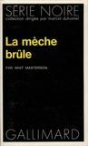 Whit Masterson - La Mèche brûle.